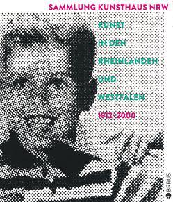 Sammlung Kunsthaus NRW von Schumacher,  Marcel