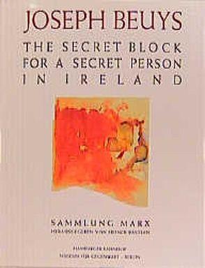 Sammlung Marx / The Secret Block For A Secret Person In Ireland von Bastian,  Heiner, Beuys,  Joseph