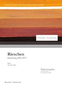 Sammlung Rieschen / Rieschen von Aurath,  Quirin, Croix ,  Uwe-Xaver, Ries,  Apotheus