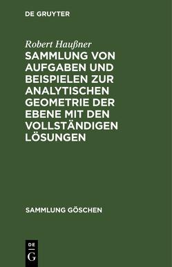 Sammlung von Aufgaben und Beispielen zur analytischen Geometrie der Ebene von Haussner,  Robert