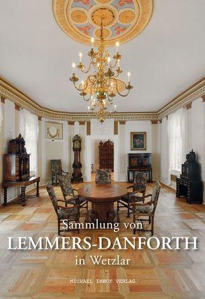 Sammlung von Lemmers-Danforth in Wetzlar von Bösl,  Angela, Eichler,  Anja
