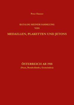 Sammlung von Medaillen, Plaketten und Jetons Österreich ab 1918 von Hauser,  Peter