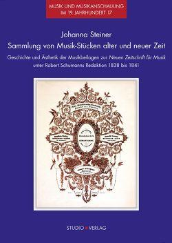 Sammlung von Musik-Stücken alter und neuer Zeit von Steiner,  Johanna
