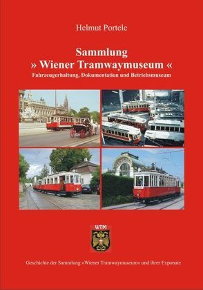 """Sammlung """"Wiener Tramwaymuseum"""" von Häupl,  Michael, Nekula,  Franz, Portele,  Helmut, Reisinger,  Karl"""