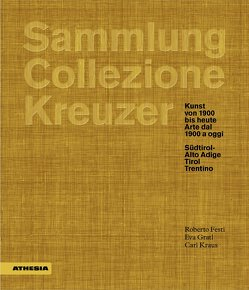 Sammlung/Collezione Kreuzer von Festi,  Roberto, Gratl,  Eva, Kraus,  Carl