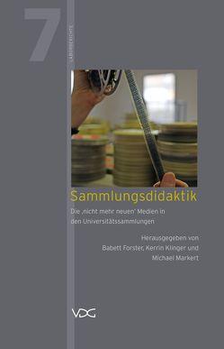 Sammlungsdidaktik von Forster,  Babett, Klinger,  Kerrin, Markert,  Michael