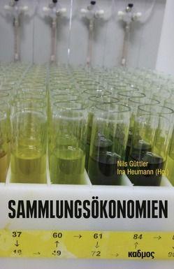 Sammlungsökonomien von Güttler,  Nils, Heumann,  Ina
