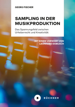 Sampling in der Musikproduktion von Fischer,  Georg