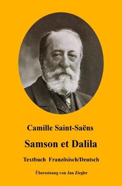 Samson et Dalila: Französisch/Deutsch von Saint-Saens,  Camille, Ziegler,  Jan