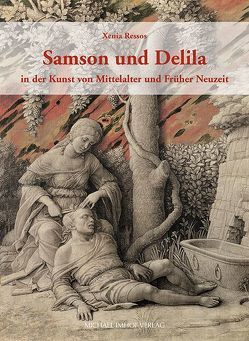 Samson und Delila in der Kunst von Mittelalter und Früher Neuzeit von Ressos,  Xenia