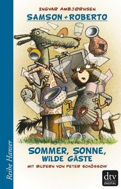 Samson und Roberto, Sommer, Sonne, wilde Gäste von Ambjörnsen,  Ingvar, Haefs,  Gabriele, Schössow,  Peter