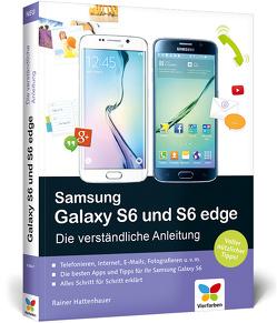 Samsung Galaxy S6 und S6 edge von Hattenhauer,  Rainer