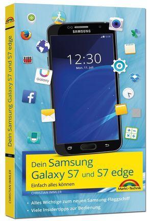 Samsung Galaxy S7 und S7 Edge  – Einfach alles können – Viele Insider Tipps von Immler,  Christian