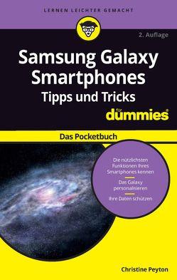 Samsung Galaxy Smartphone Tipps und Tricks für Dummies: Das Pocketbuch von Peyton,  Christine