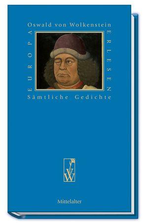 Sämtliche Gedichte von Spechtler,  Franz Viktor, Wolkenstein,  Oswald von