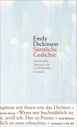 Sämtliche Gedichte von Dickinson,  Emily, Kübler,  Gunhild