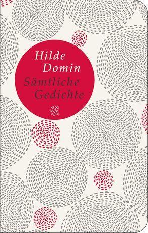 Sämtliche Gedichte von Domin,  Hilde, Herweg,  Nikola, Reinhold,  Melanie