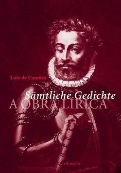 Sämtliche Gedichte von Arnold,  Rafael, Camões,  Luís de, Schaeffer,  Hans-Joachim