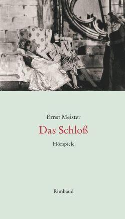 Ernst Meister – Sämtliche Hörspiele / Das Schloß von Kostka,  Jürgen, Meister,  Ernst, Nelles,  Juergen