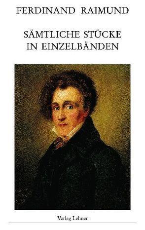 Sämtliche Stücke in Einzelbänden von Hein,  Jürgen, Raimund,  Ferdinand