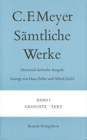 Sämtliche Werke. Historisch-kritische Ausgabe von Meyer,  C F, Meyer,  Conrad Ferdinand, Zäch,  Alfred, Zeller,  Hans