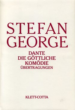 Sämtliche Werke in achtzehn Bänden / Dante: Die Göttliche Komödie von George,  Stefan, Landmann,  Georg P