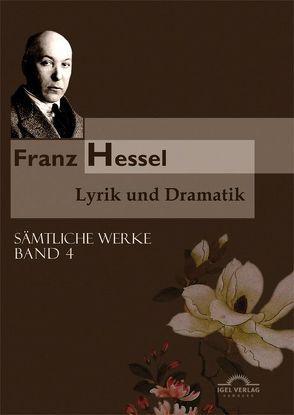 Sämtliche Werke in fünf Bänden / Lyrik und Dramatik von Hessel,  Franz, Thomasberger,  Andreas