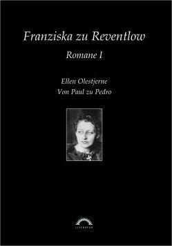 Sämtliche Werke in sechs Bänden / Romane 1: Ellen Olestjerne, Von Paul zu Pedro von Reventlow,  Franziska zu, Tebben,  Karin