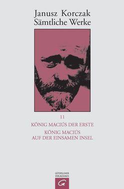 Sämtliche Werke / König Maciuś der Erste. König Maciuś auf der einsamen Insel von Beiner,  Friedhelm, Korczak,  Janusz, Newerly,  Igor, Ungermann,  Silvia