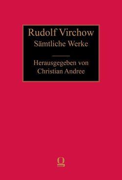 Sämtliche Werke / Medizin von Andree,  Christian, Virchow,  Rudolf