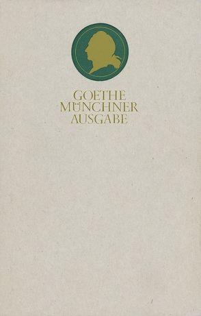 Sämtliche Werke nach Epochen seines Schaffens von Fichtl,  Gisela, Goethe,  Johann Wolfgang