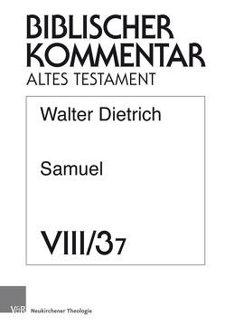 Samuel (2 Sam 7-2 Sam 8) von Dietrich,  Walter, Ego,  Beate, Hartenstein,  Friedhelm, Rösel,  Martin, Rüterswörden,  Udo, Schipper,  Bernd U
