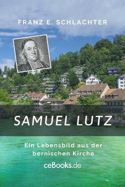 Samuel Lutz von Schlachter,  Franz Eugen