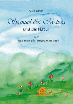 Samuel & Melissa und die Natur von Warken,  Gisela