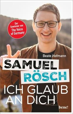 Samuel Rösch – Ich glaub an dich von Hofmann,  Beate, Rösch,  Samuel
