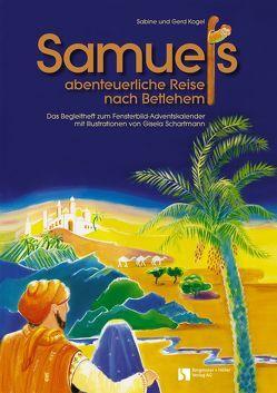 Samuels abenteuerliche Reise nach Betlehem von Kogel,  Gerd, Kogel,  Sabine, Schartmann,  Gisela