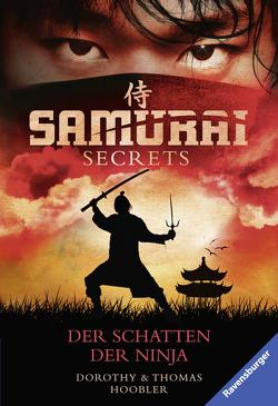 Samurai Secrets 3: Der Schatten der Ninja von Hergane,  Yvonne, Hoobler,  Dorothy, Hoobler,  Thomas