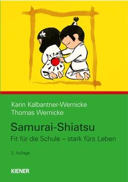 Samurai-Shiatsu von Kalbantner-Wernicke,  Karin, Wernicke,  Thomas