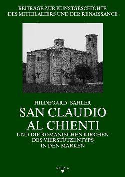 San Claudio al Chienti und die romanischen Kirchen des Vierstützentyps in den Marken von Poeschke,  Joachim, Sahler,  Hildegard