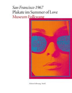 San Francisco 1967 – Plakate im Summer of Love
