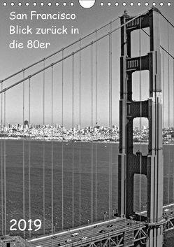 San Francisco – 80er in SW (Wandkalender 2019 DIN A4 hoch) von Möller,  Michael
