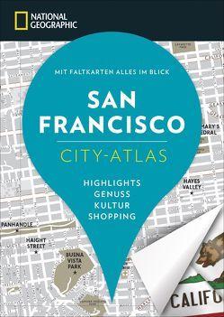 NATIONAL GEOGRAPHIC City-Atlas San Francisco von Rabinowitz,  Assia