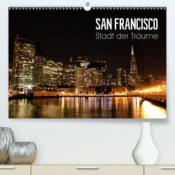 San Francisco – Stadt der Träume (Premium, hochwertiger DIN A2 Wandkalender 2020, Kunstdruck in Hochglanz) von Colista,  Christian