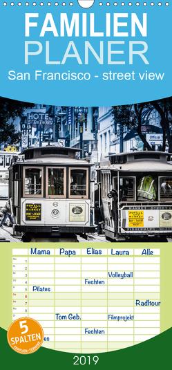 San Francisco – street view – Familienplaner hoch (Wandkalender 2019 , 21 cm x 45 cm, hoch) von Schöb,  Monika, www.yourpagemaker.de, YOUR pageMaker,  ©