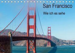 San Francisco – Wie ich es sehe (Tischkalender 2019 DIN A5 quer) von Bläcker,  Petra