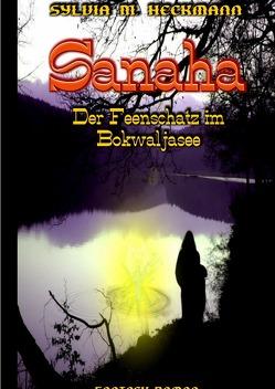 SANAHA – DER FEENSCHATZ IM BOKWALJASEE von Heckmann,  Sylvia M.