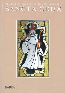 Sancta Crux. Zeitschrift des Stiftes Heiligenkreuz / Sancta Crux 2014 von Hamm,  Moses