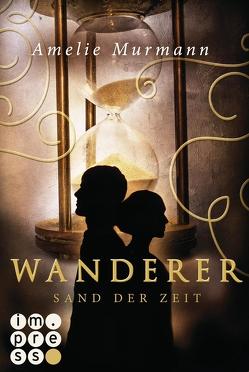 Wanderer 1: Sand der Zeit von Murmann,  Amelie