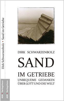 Sand im Getriebe von Schwarzenbolz,  Dirk