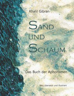 Sand und Schaum von Fritschi,  Hans-Josef, Gibran,  Khalil